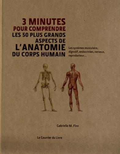 Couverture 3 minutes pour comprendre les 50 plus grands aspects de l'anatomie du corps humain