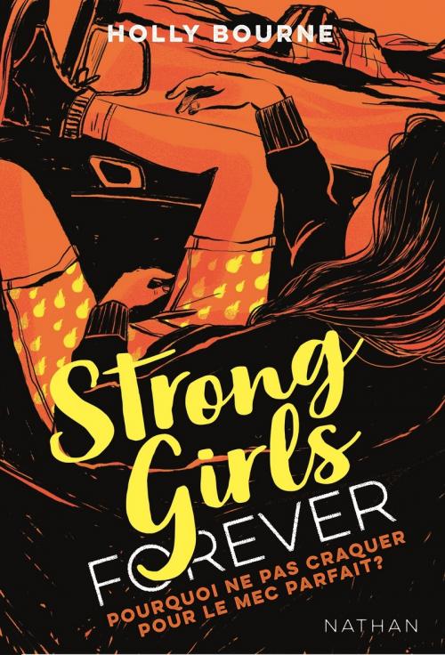 Couverture Strong girls forever, tome 2 : Pourquoi ne pas craquer pour un mec parfait ?