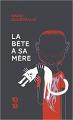 Couverture La bête, tome 1 : La bête à sa mêre Editions 10/18 2018
