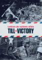 Couverture Till Victory : Lettres de soldats alliés Editions Ouest-France 2018