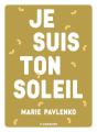Couverture Je suis ton soleil Editions Flammarion 2019