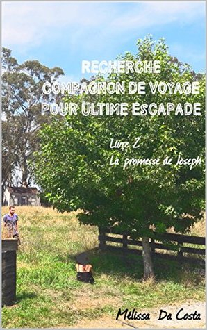 Couverture Recherche compagnon de voyage pour ultime escapade, tome 2 : La promesse de Joseph