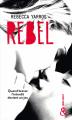Couverture Les Renegades, tome 3 : Rebel Editions Harlequin (&H - Poche) 2019