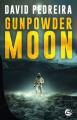 Couverture Gunpowder Moon Editions Bragelonne 2019