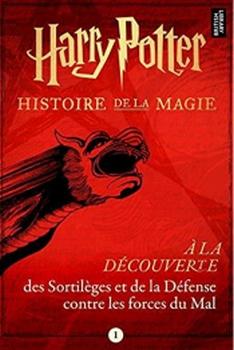 Harry Potter Histoire De La Magie Tome 1 A La