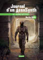 Couverture Journal d'un AssaSynth, tome 2 : Schémas artificiels Editions L'Atalante (La Dentelle du cygne) 2019