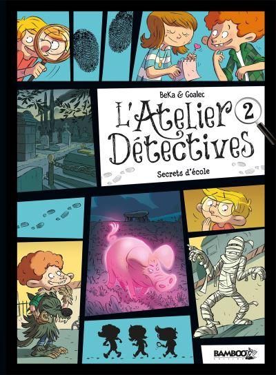 Couverture L'Atelier Détectives, tome 2 : Secrets d'école