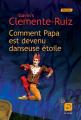 Couverture Comment papa est devenu danseuse étoile Editions de la Loupe 2016