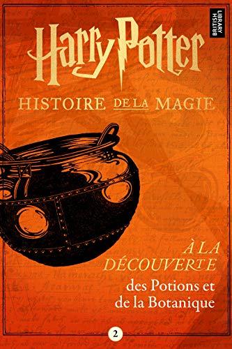 Harry Potter Histoire De La Magie Tome 2 A La
