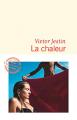 Couverture La chaleur Editions Flammarion (Littérature française) 2019