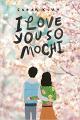 Couverture I Love You So Mochi Editions Scholastic 2019
