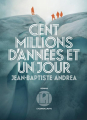Couverture Cent millions d'années et un jour Editions L'Iconoclaste 2019