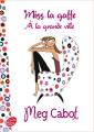Couverture Miss la gaffe, tome 2 : Miss la gaffe à la grande ville Editions Le Livre de Poche (Jeunesse) 2010