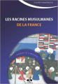 Couverture Les racines musulmanes de la France Editions Albouraq 2013