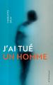 Couverture J'ai tué un homme Editions Actes Sud junior / Colibris 2019