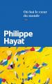 Couverture Où bat le coeur du monde  Editions Calmann-Lévy 2019