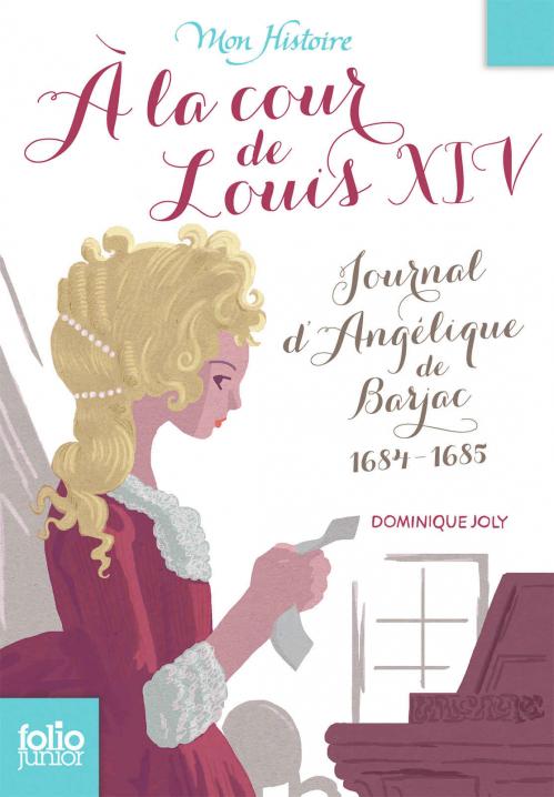 Couverture À la cour de Louis XIV : Journal d'Angélique de Barjac, 1684-1685
