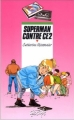 Couverture Superman contre CE2 Editions Rageot (Cascade) 1994