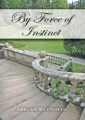 Couverture By Force of Instinct : A Pride & Prejudice Variation Editions Sourcebooks 2008