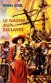 Couverture Les Aventuriers de la Mer, tome 2 : Le Navire aux esclaves Editions France loisirs (Piment) 2002