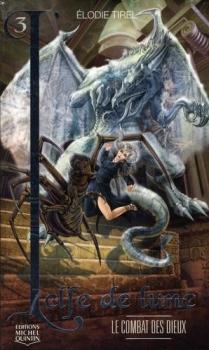 Couverture Luna / L'Elfe de lune, tome 03 : Le combat des dieux