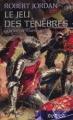 Couverture La Roue du Temps, tome 06 : Le Jeu des ténèbres Editions France Loisirs (Fantasy) 2006