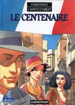 Couverture Carnets d'Orient, tome 04 : Le centenaire