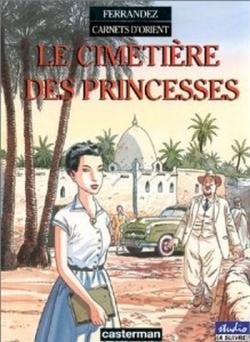 Couverture Carnets d'Orient, tome 05 : Le cimetière des princesses