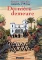 Couverture Carnets d'Orient, tome 09 : Dernière demeure Editions Casterman 2007