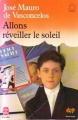 Couverture Allons réveiller le soleil Editions Le Livre de Poche (Jeunesse - Mon bel oranger) 1989