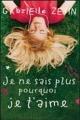 Couverture Je ne sais plus pourquoi je t'aime Editions France Loisirs 2010