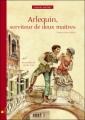 Couverture Arlequin, serviteur de deux maîtres Editions AD libris (Grands maîtres) 2010