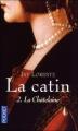 Couverture La Catin, tome 2 : La Châtelaine Editions Pocket 2010