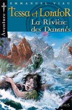 Couverture Tessa et Lomfor, tome 7 : La rivière des damnés