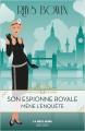 Couverture Son Espionne royale mène l'enquête Editions Robert Laffont (La bête noire) 2019