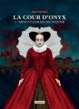 Couverture La cour d'Onyx, tome 1 : Minuit jamais ne vienne Editions L'Atalante (La Dentelle du cygne) 2018