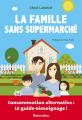 Couverture La famille sans supermarché Editions Rustica 2019