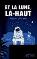 Couverture Et la lune, là-haut Editions Thierry Magnier (Grands Romans) 2019