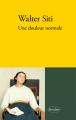 Couverture Une douleur normale Editions Verdier (Terre d'altri) 2012