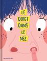 Couverture Le doigt dans le nez Editions Chouette 2019