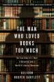 Couverture L'Homme qui aimait trop les livres Editions Riverhead Books 2010