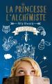 Couverture La princesse et l'alchimiste, tome 1 : A la recherche de l'élixir interdit Editions 12-21 2018