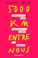 Couverture 5000 km entre nous Editions Flammarion 2019