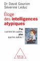 Couverture Eloge des intelligences atypiques Editions Odile Jacob 2018