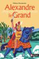 Couverture Alexandre le grand : Jusqu'au bout du monde Editions Nathan 2019