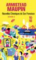 Couverture Chroniques de San Francisco, tome 2 : Nouvelles chroniques de San Franciso Editions 10/18 (Littérature étrangère) 2000