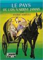Couverture Le pays où l'on n'arrive jamais Editions Hachette (Bibliothèque verte) 1983
