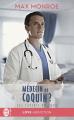 Couverture Les experts du coeur, tome 2 : Médecin ou coquin ? Editions J'ai Lu (Pour elle - Love addiction) 2019