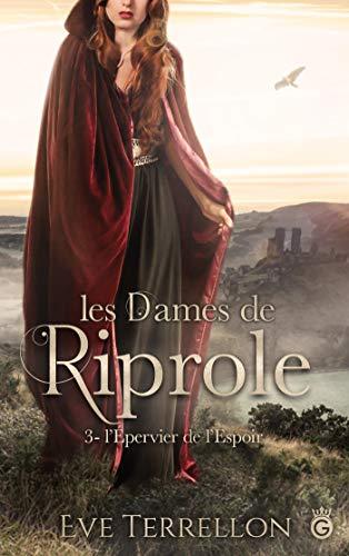 Couverture Les dames de Riprole, tome 3 : L'épervier de l'espoir