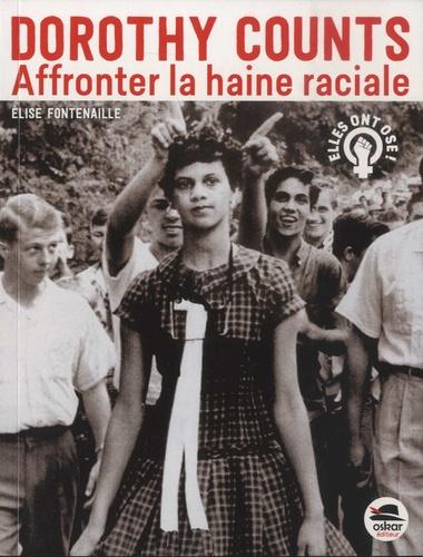 Couverture Dorothy Counts : Affronter la haine raciale